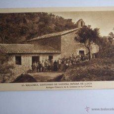 Postales: MALLORCA ( SANTUARIO DE NUESTRA SEÑORA DE LLUCH) ANTIGUO ORATORIO DE S. LORENZO. Lote 46023904