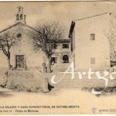Postales: MAGNIFICA POSTAL - MALLORCA - VISTA DE LA IGLESIA Y CASA CONSISTORIAL DE ESTABLIMENTS . Lote 51194932