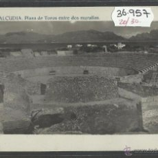 Postales: ALCUDIA - 32 - PLAZA DE TOROS ENTRE DOS MURALLAS - FOTOGRAFICA MASCARO - (36957). Lote 52159133