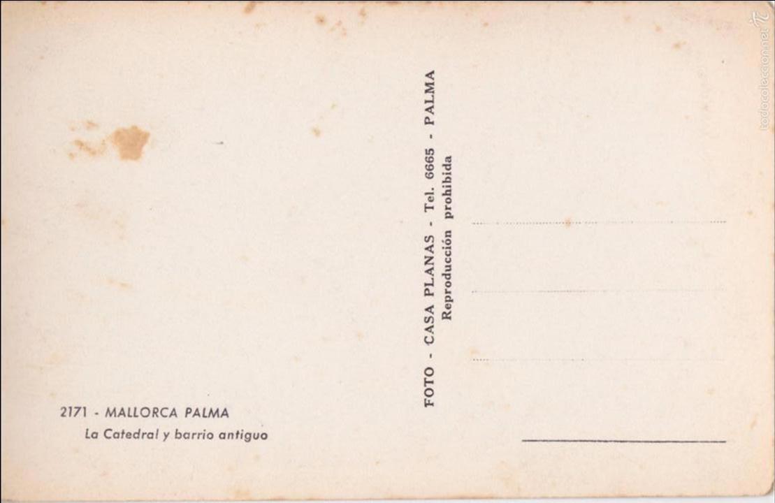 Postales: P- 4904. POSTAL MALLORCA LA CATEDRAL Y BARRIO ANTIGUO. CASA PLANAS. Nº2171. - Foto 2 - 55899414