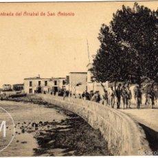 Postales: BONITA Y RARA POSTAL - IBIZA - ENTRADA DEL ARRABAL DE SAN ANTONIO - MUY AMBIENTADA . Lote 56959043