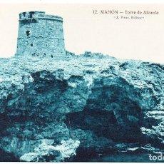 Postales: PS6853 MAHÓN 'TORRE DE ALCAUFA'. J. PONS. SIN CIRCULAR. AÑOS 30. Lote 61750084