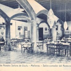 Postales: MALLORCA.- SANTUARIO DE NUESTRA SRA DEL LLUCH.-SALON-COMEDOR DEL RESTAURANT DEL SANTUARIO. Lote 72862195
