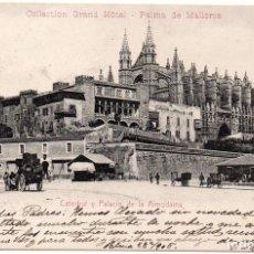 Postales: PS7537 PALMA DE MALLORCA 'CATEDRAL Y PALACIO DE LA ALMUDAINA'. GRAND HOTEL. 1905. Lote 82304076