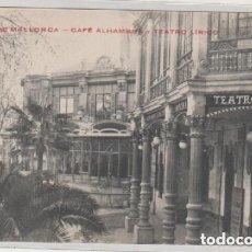 Postales: PALMA DE MALLORCA. CAFE ALHAMBRA Y TEATRO LÍRICO. SIN CIRCULAR. NO FIGURA EDITOR. . Lote 93574385