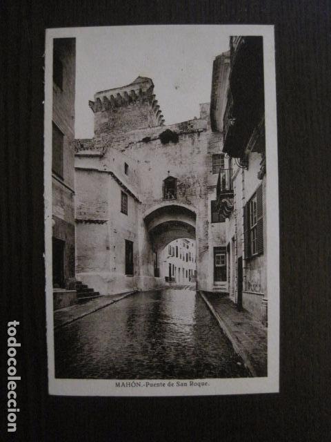 MAHON - POSTAL ANTIGUA- PUENTE DE SAN ROQUE - EDITOR J.PONS -VER REVERSO- (51.033) (Postales - España - Baleares Antigua (hasta 1939))