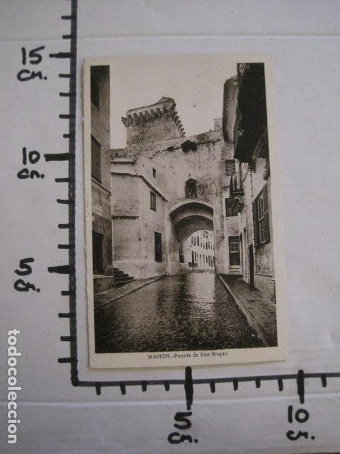 Postales: MAHON - POSTAL ANTIGUA- PUENTE DE SAN ROQUE - EDITOR J.PONS -VER REVERSO- (51.033) - Foto 3 - 104401039