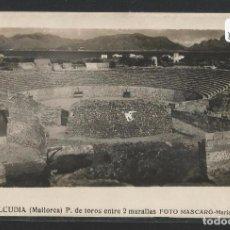 Postales: ALCUDIA - PLAZA DE TOROS ENTRE DOS MURALLAS - FOTO MASCARÓ - P23890. Lote 104714299
