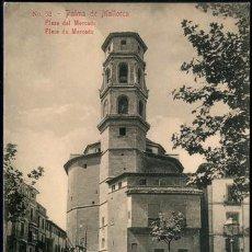 Postales: POSTAL PALMA DE MALLORCA PLAZA DEL MERCADO . AM NO. 52 . CA AÑO 1905. Lote 115120067