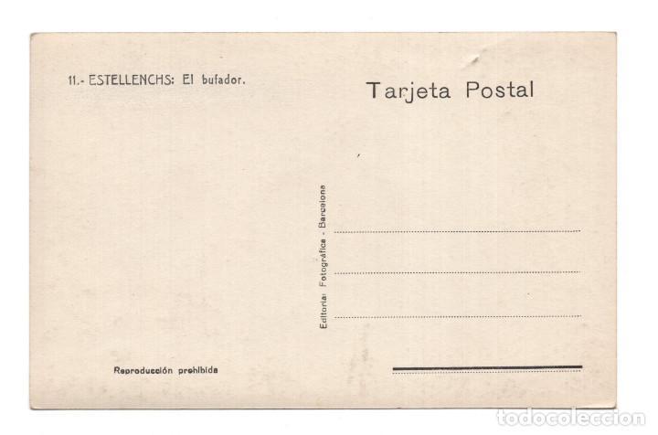 Postales: ESTELLENCHS - EL BUFADOR - EDITORIAL FOTOGRÁFICA BARCELONA - Foto 2 - 117398303