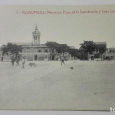 Postales: POSTAL VILLACARLOS-MENORCA, PLAZA DE LA CONSTITUCION Y CASA CONSISTORIAL. Lote 144751430