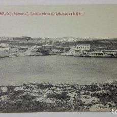 Postales: POSTAL VILLACARLOS-MENORCA, EMBARCADERO Y FORTALEZA DE ISABEL II, Nº 13. Lote 144752174