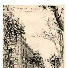 Cartes Postales: MENORCA MAHON CUARTEL DE SANTIAGO. SIN CIRCULAR. Lote 147927914