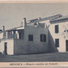 Postales: FORNELLS (MENORCA) - BLANCOS CASERIOS EN FORNELLS. Lote 162105670