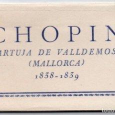 Postales: BLOCK - CHOPIN . CARTUJA DE VALLDEMOSA ( MALLORCA ) DESPLEGABLE CON 10 POSTALES . A. ZERKOWITZ FOT.. Lote 166981504