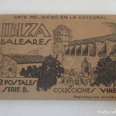Postales: ÁLBUM POSTAL, ACORDEÓN - ARTE RELIGIOSO EN LA CATEDRAL - IBIZA, BALEARES - VIÑETS. Lote 171478392