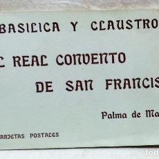 Postales: ÁLBUM 10 TARJETAS POSTALES BASÍLICA Y CLAUSTRO DEL REAL CONVENTO DE SAN FRANCISCO.PALMA DE MALLORCA. Lote 174306928