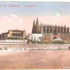 Postales: TARJETA POSTAL DE PALMA DE MALLORCA: LA CATEDRAL./ SIN ESCRIBIR, PRINCIPIOS DEL SXX.. Lote 175696358