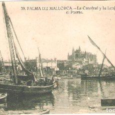 Postales: TARJETA POSTAL, PALMA DE MALLORCA: LA CATEDRAL Y LA LONJA DESDE EL PUERTO./ PRINCIPIOS SXX.. Lote 175710053