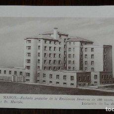 Postales: MAHON, RESIDENCIA SANITARIA, ARQUITECTO SR. MARCIDE, UNA OBRA DE JUSTICIA SOCIAL DE FRANCO, PUBLICID. Lote 177555965