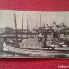 Postales: POST CARD PALMA DE MALLORCA BALEARIC ISLANDS Nº 985 DETALLE DESDE EL CLUB NÁUTICO ZERKOWITZ BARCAS... Lote 205763136