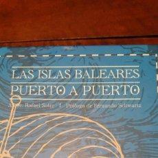 Postales: LAS ISLAS BALEARES PUERTO A PUERTO . RAFAEL SOLER PRPM. Lote 207040551