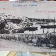 Postales: ANTIGUA POSTAL PUERTO DE MAHON MENORCA OBSEQUIO DE FEMENTAS FOTO RARA. Lote 243332865