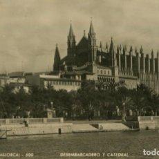 Postales: BA0850 MALLORCA PALMA DESEMBARCADERO Y CATEDRAL ZERKOWITZ Nº509 FOTOGRAFICA. Lote 289484073