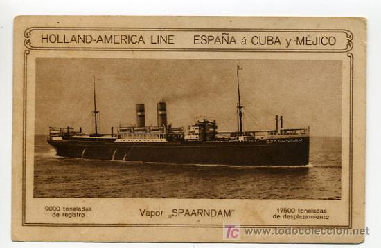 POSTAL HOLLAND-AMERICA LINE, DE ESPAÑA A CUBA Y MEJICO, VAPOR SPAARNDAM. (Postales - Postales Temáticas - Barcos)