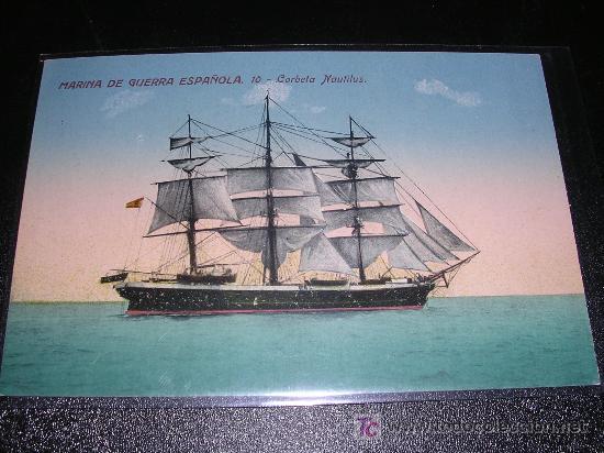 MARINA DE GUERRA ESPAÑOLA 10- CORBETA NAUTILUS (Postales - Postales Temáticas - Barcos)
