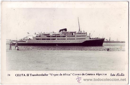 CEUTA: EL TRANSBORDADOR VIRGEN DE ÁFRICA CORREO DE CEUTA A ALGECIRAS. FOTO RUBIO.NO CIRCULADA C.1950 (Postales - Postales Temáticas - Barcos)