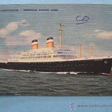 Postales: POSTAL DE BARCOS. AÑOS 50 - 60. SS CONSTITUTION AMERICAN EXPORT LINES. TRANSATLÁNTICO. 775. . Lote 29825535