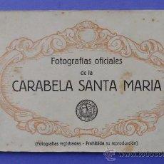 Postales: FOTOGRAFÍAS OFICIALES DE LA CARABELA SANTA MARÍA. 12 POSTALES. KALLMEYER Y GAUTIER.. Lote 31706111