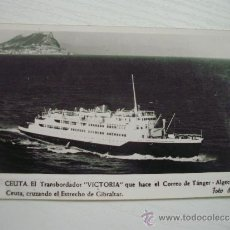 Postales: CEUTA - EL TRANSBORDADOR VICTORIA QUE HACE EL CORREO TANGER - ALGECIRAS Y CEUTA, CRUZANDO EL ESTRECH. Lote 32558852