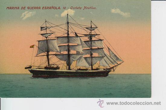MARINA DE GUERRA ESPAÑOLA . 10 CORBETA NAUTILUS. (Postales - Postales Temáticas - Barcos)