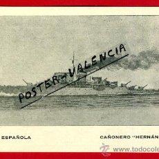 Postales: POSTAL BARCOS, ARMADA ESPAÑOLA, CAÑONERO HERNAN CORTES, P77959. Lote 37672139