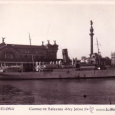 Postales: VAPORES CORREOS.*CORREO DE BALEARES REY JAIME II*. 632. BARCELONA. ED. ROISIN. SIN CIRCULAR.MUY RARA. Lote 23917021