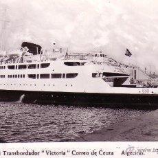 Postales: VAPORES CORREOS. *EL TRANSBORDADOR VICTORIA. CORREO DE CEUTA-ALGECIRAS*. S/C. MAGNÍFICA Y MUY RARA.. Lote 26040266