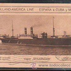 Postales: TARJETA POSTAL DEL VAPOR SPAARNDAM. HOLLAND-AMERICAN LINE. ESPAÑA A CUBA Y MEJICO. 5296. Lote 42494363