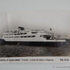 Postales: EL TRANSBORDADOR VICTORIA, CORREO DE CEUTA A ALGECIRAS. Lote 46773543