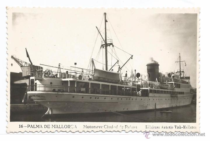 PALMA DE MALLORCA Nº 16 .- MOTONAVE CIUDAD DE PALMA .- EDICIONES ANTONIO VICH (Postales - Postales Temáticas - Barcos)