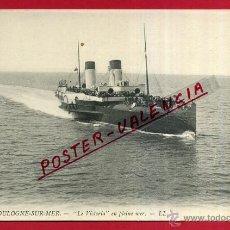 Postales: POSTAL BARCO, BOULOGNE-SUR-MER, LE VICTORIA EN PLEINE MER, P81488. Lote 52368320