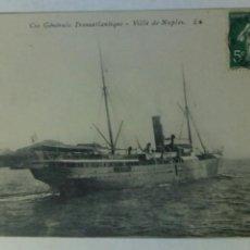 Postales: POSTAL FRANCIA 1910 CIE GENERALE TRANSATLANTIQUE VILLE DE NAPLES. Lote 80773092