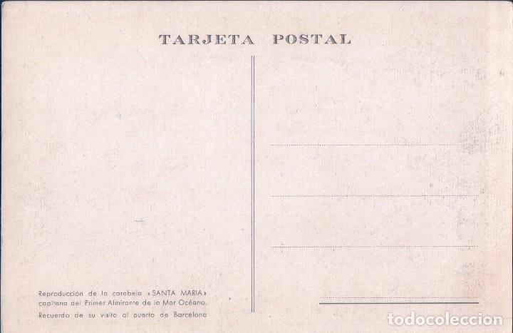 Postales: POSTAL REPRODUCCION DE LA CARABELA SANTA MARIA - RECUERDO DE SU VISITA AL PUERTO DE BARCELONA - Foto 2 - 87211100