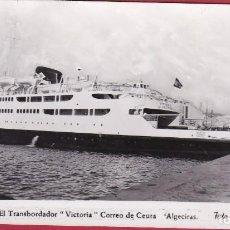 Postales: BARCO CEUTA EL TRANSBORDADOR VICTORIA CORREO DE CEUTA A ALGECIRAS. Lote 102746687