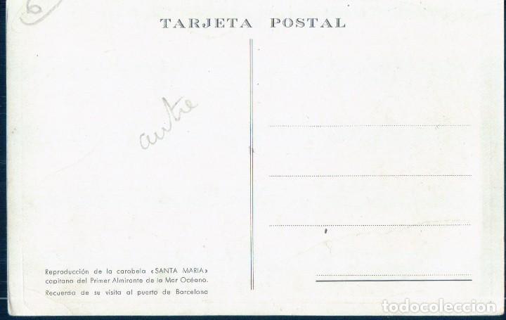Postales: POSTAL BARCO - REPRODUCCION DE LA CARABELA SANTA MARIA- RECUERDO DE SU VISITA AL PUERTO DE BARCELONA - Foto 2 - 129063299