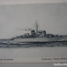 Postales: CAÑONERO VASCO NUÑEZ DE BALBOA . S/C.ARMADA ESPAÑOLA.PROPAGANDA MARITIMA MARINA. Lote 130762980