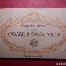 Postales: TARJETAS - ALBUM DE 12 POSTALES CON FOTOS OFICIALES DE LA CARABELA SANTA MARÍA - KALLMEYER Y GAUTIER. Lote 142366446