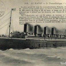 Cartes Postales: LE HAVRE LE TRANSATLANTIQUE 'LA FRANCE' PAQUEBOTE SHIP. Lote 182442138