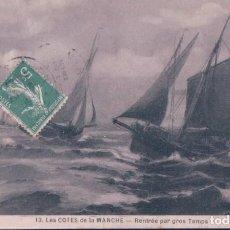 Postales: POSTAL FRANCIA - BARCOS EN TEMPESTAD - LES COTES DE LA MANCHE - RENTREE PAR GROS TEMPS A P. Lote 184613753